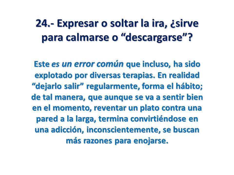 24.- Expresar o soltar la ira, ¿sirve para calmarse o descargarse