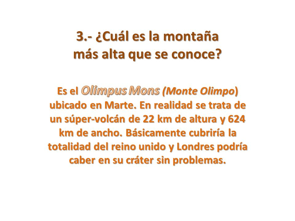 3.- ¿Cuál es la montaña más alta que se conoce