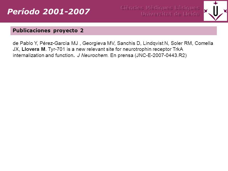 Período 2001-2007 Ciències Mèdiques Bàsiques Universitat de Lleida