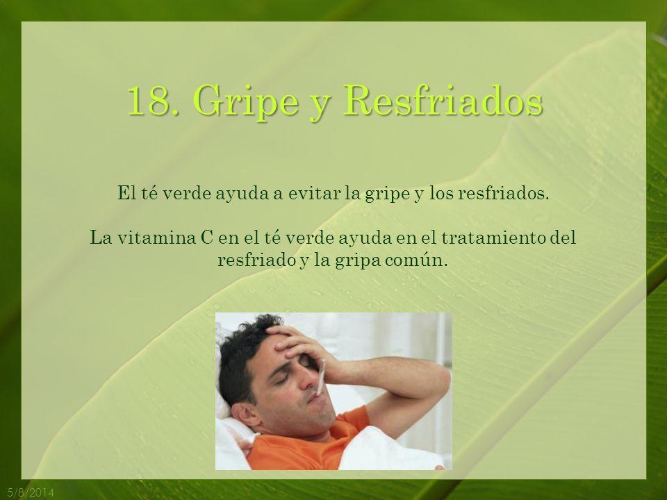 El té verde ayuda a evitar la gripe y los resfriados.