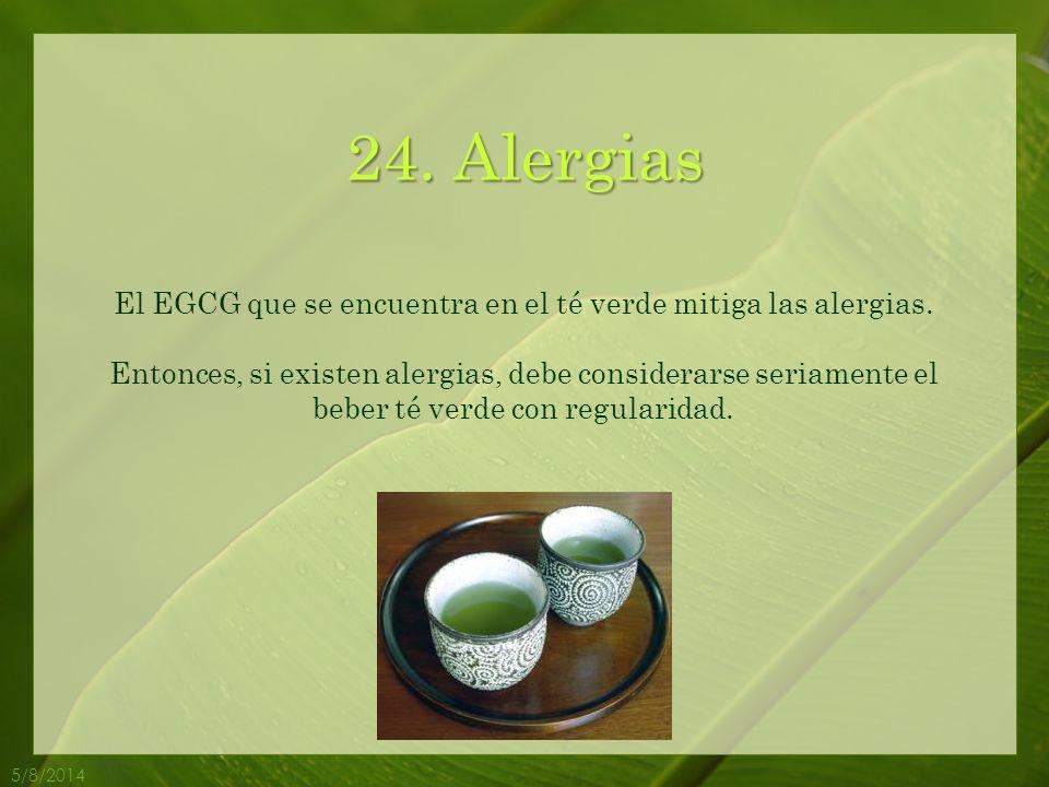 El EGCG que se encuentra en el té verde mitiga las alergias.