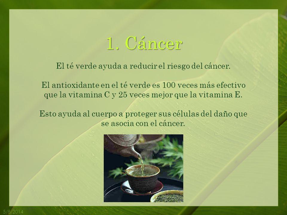 El té verde ayuda a reducir el riesgo del cáncer.