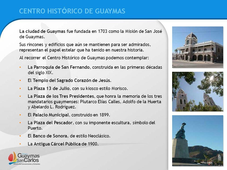 CENTRO HISTÓRICO DE GUAYMAS CENTRO HISTÓRICO DE GUAYMAS