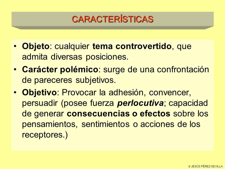 Objeto: cualquier tema controvertido, que admita diversas posiciones.