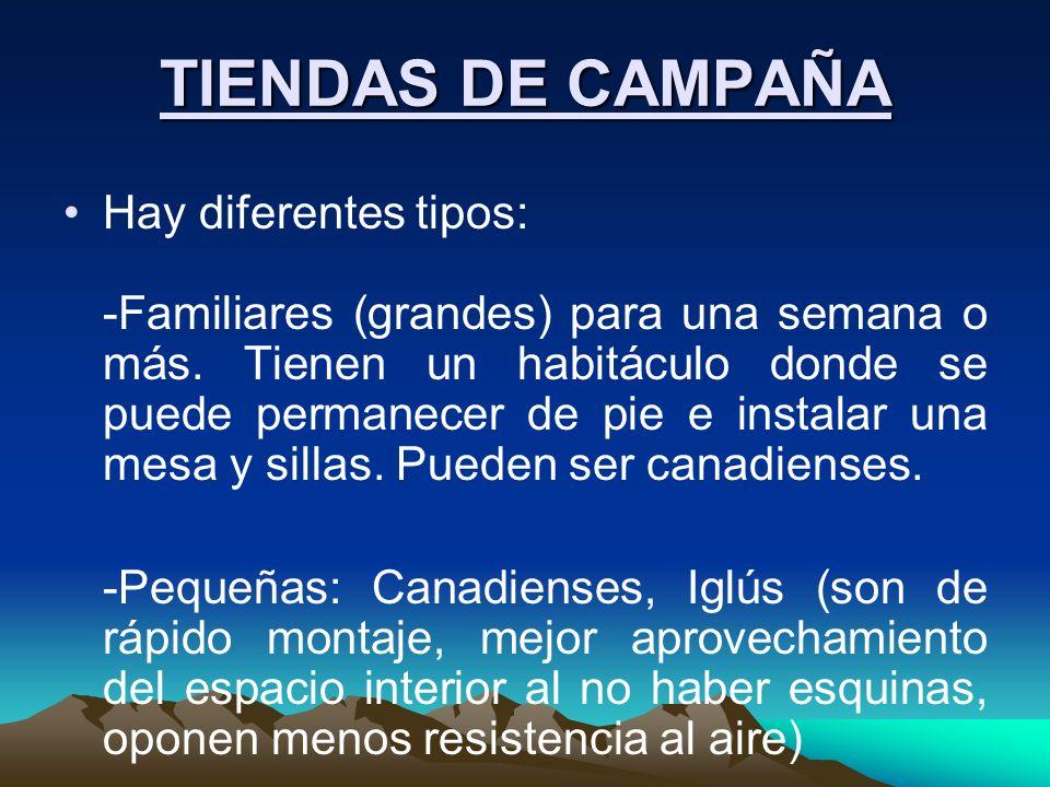 TIENDAS DE CAMPAÑA Hay diferentes tipos: