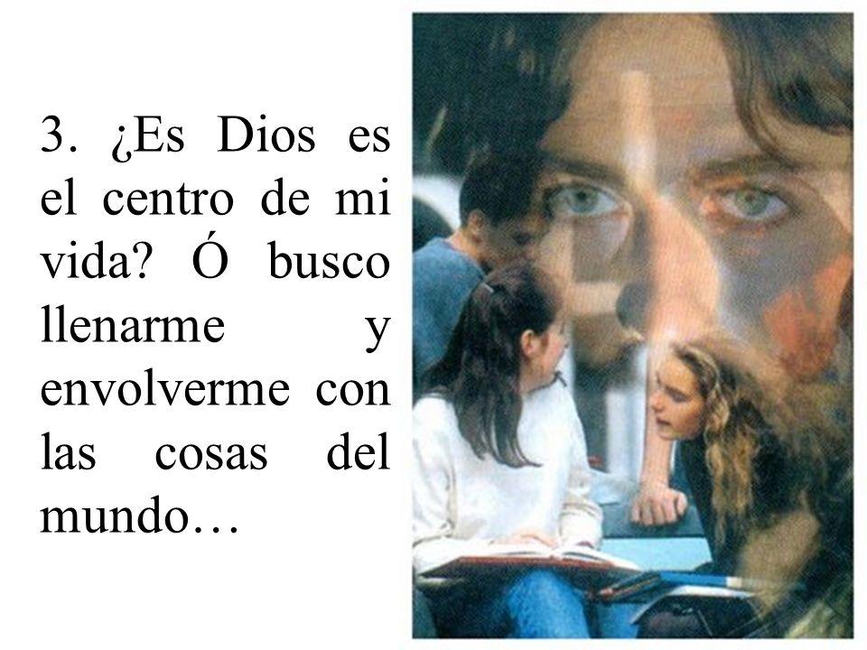 3. ¿Es Dios es el centro de mi vida