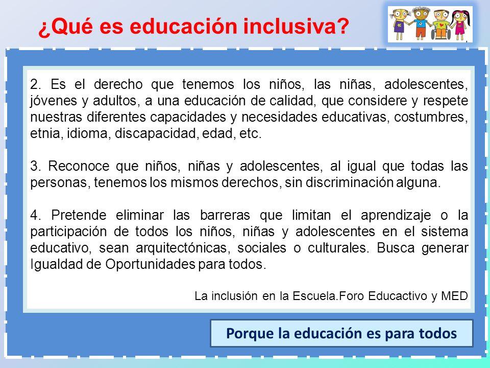 Porque la educación es para todos
