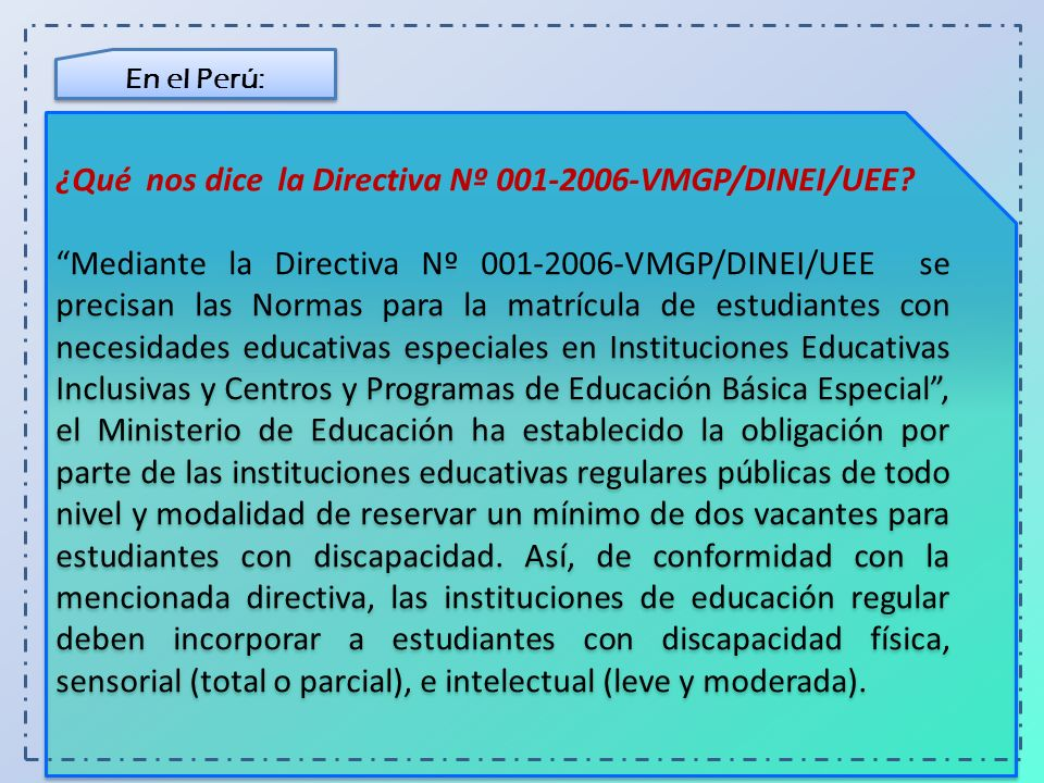 ¿Qué nos dice la Directiva Nº 001-2006-VMGP/DINEI/UEE