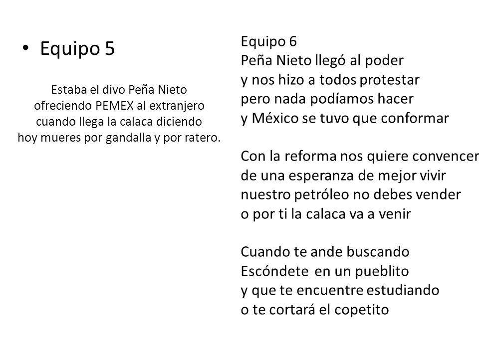 Equipo 5 Equipo 6 Peña Nieto llegó al poder