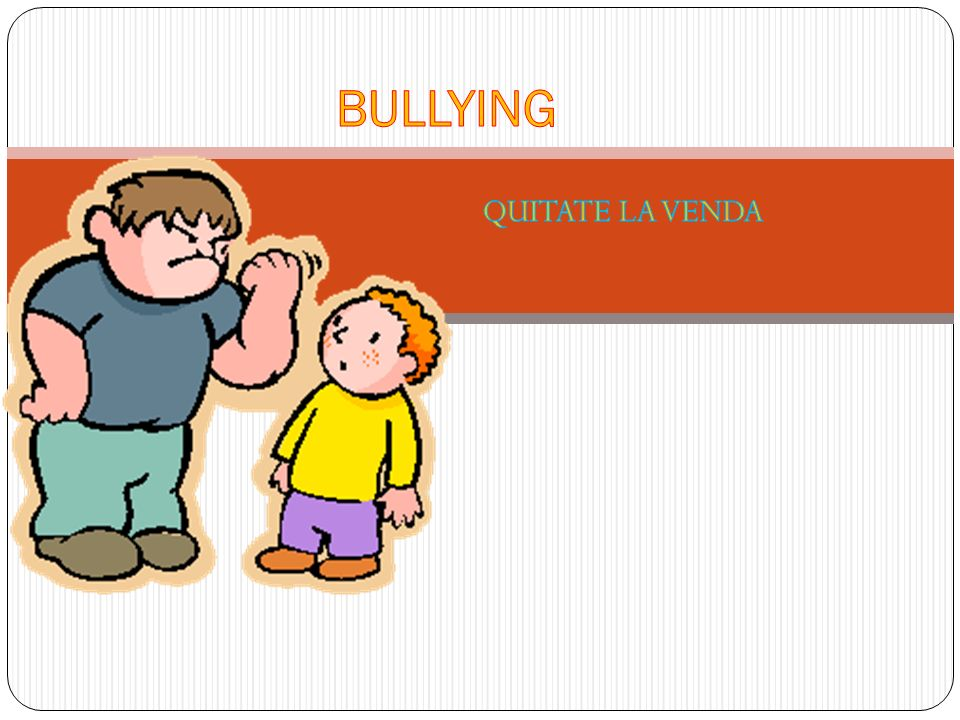 BULLYING QUITATE LA VENDA