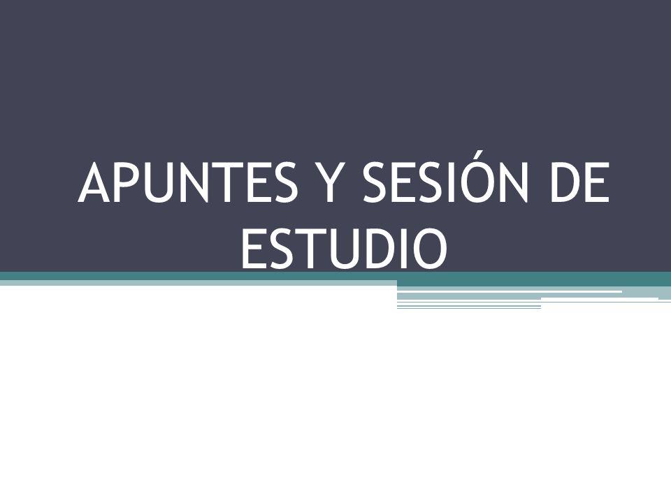 APUNTES Y SESIÓN DE ESTUDIO