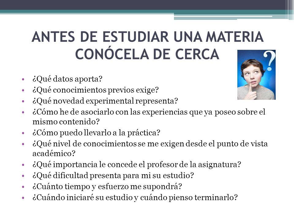 ANTES DE ESTUDIAR UNA MATERIA CONÓCELA DE CERCA