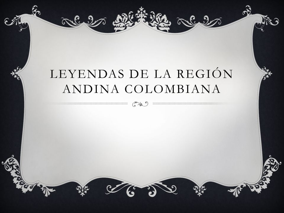 Leyendas de la Región Andina Colombiana