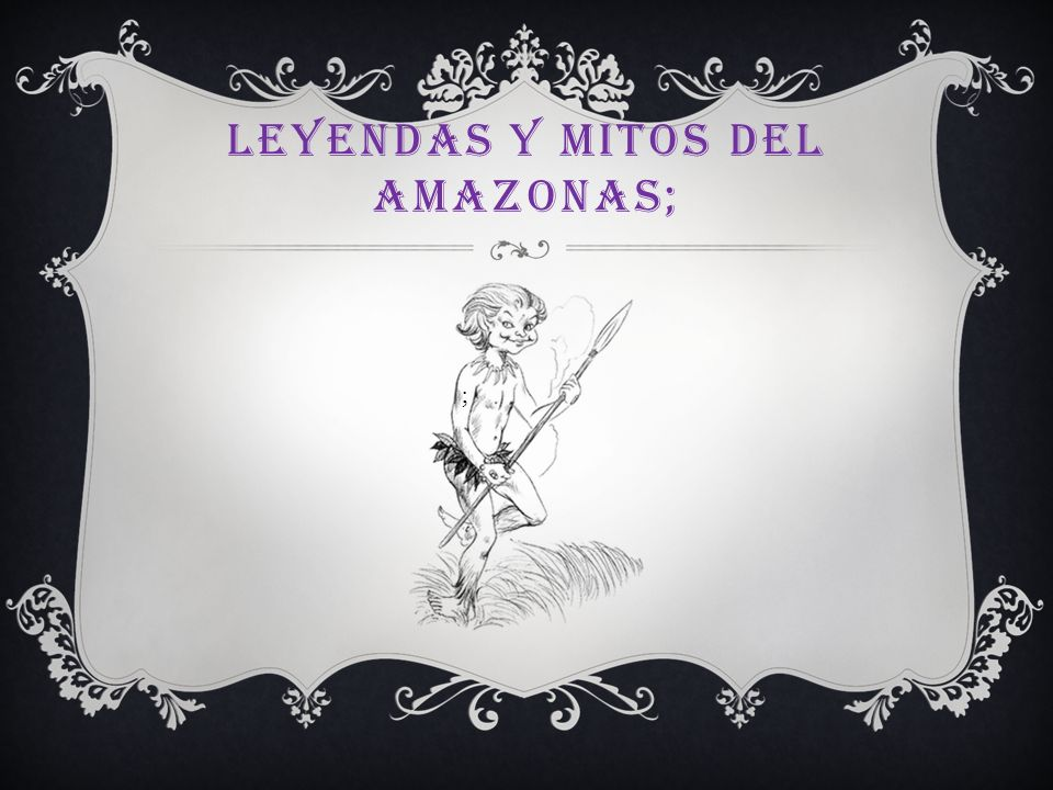 Leyendas y Mitos del Amazonas;