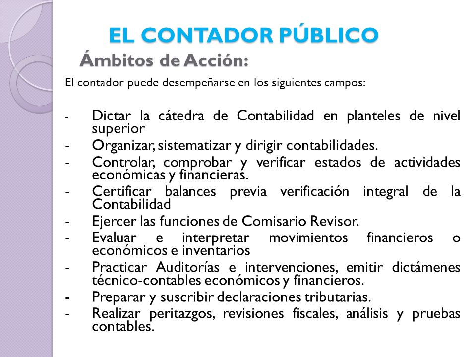 EL CONTADOR PÚBLICO Ámbitos de Acción: