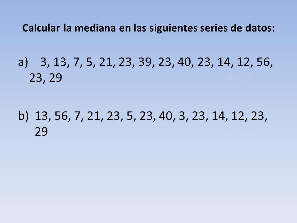 Calcular la mediana en las siguientes series de datos:
