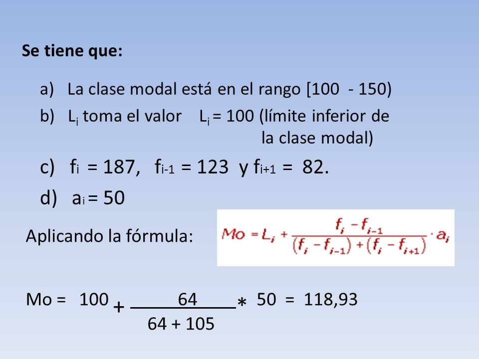 Aplicando la fórmula: Mo = 100 + 64 * 50 = 118,93 64 + 105