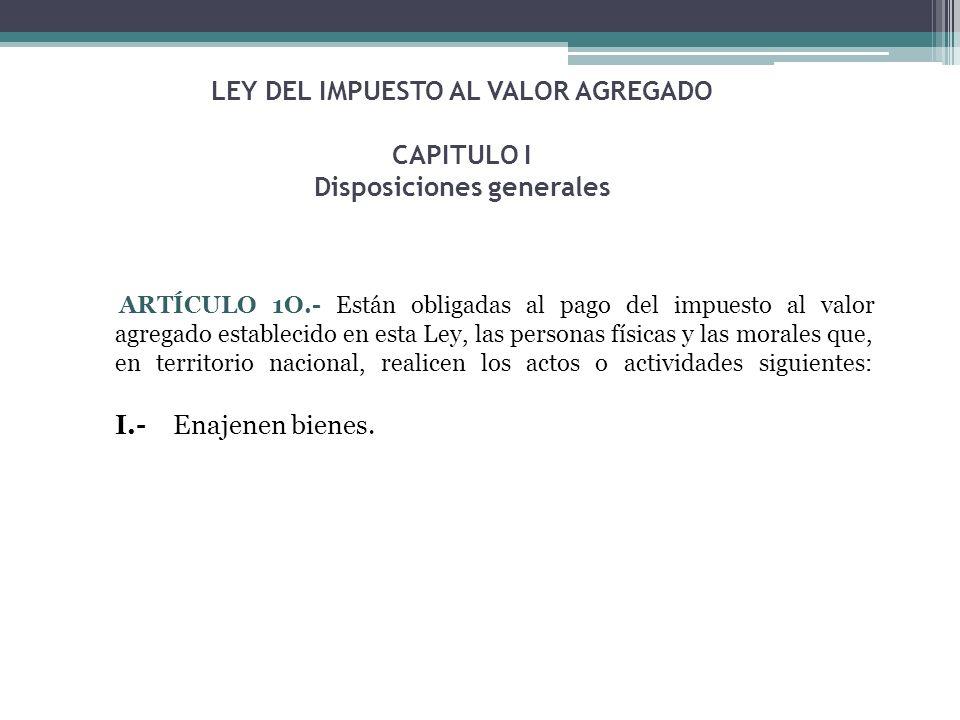 LEY DEL IMPUESTO AL VALOR AGREGADO CAPITULO I Disposiciones generales