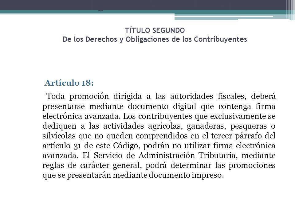 Código Fiscal de la Federación TÍTULO SEGUNDO De los Derechos y Obligaciones de los Contribuyentes