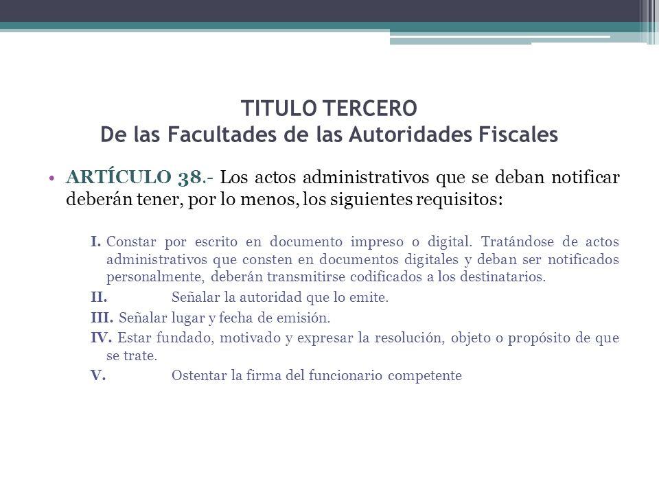 TITULO TERCERO De las Facultades de las Autoridades Fiscales