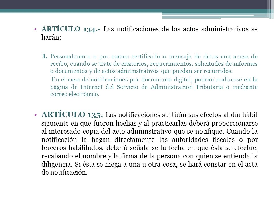 ARTÍCULO 134.- Las notificaciones de los actos administrativos se harán: