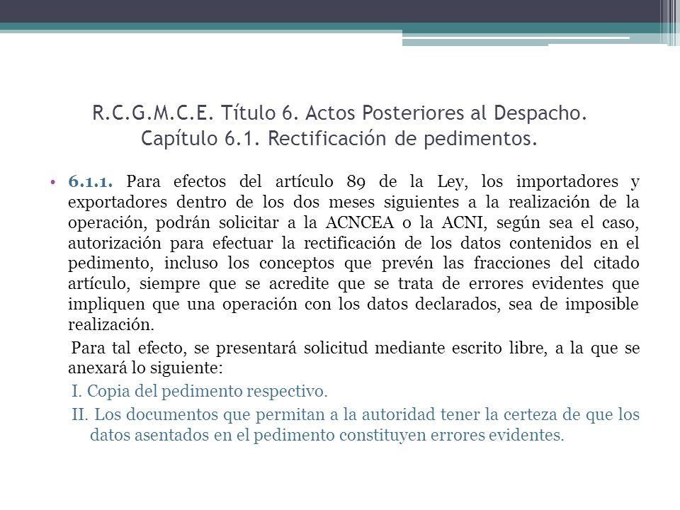 R. C. G. M. C. E. Título 6. Actos Posteriores al Despacho. Capítulo 6