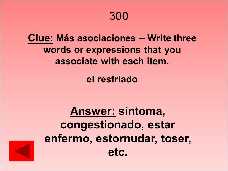 Answer: síntoma, congestionado, estar enfermo, estornudar, toser, etc.