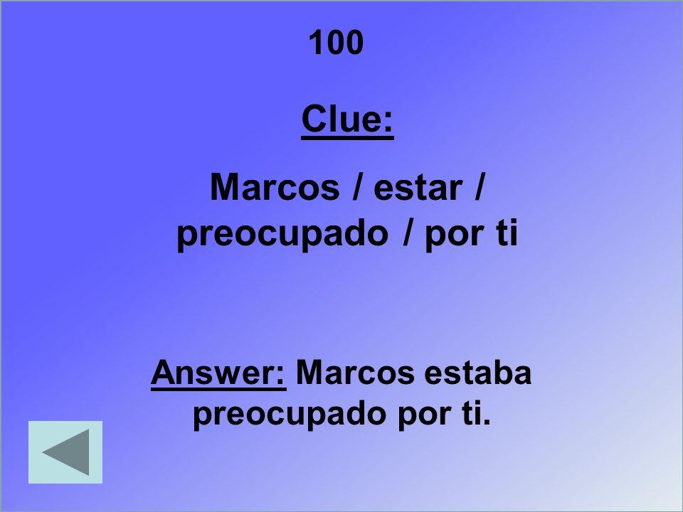Marcos / estar / preocupado / por ti