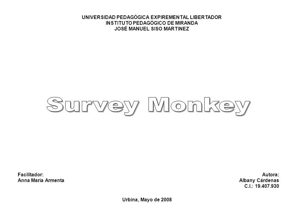 Survey Monkey UNIVERSIDAD PEDAGÓGICA EXPIREMENTAL LIBERTADOR