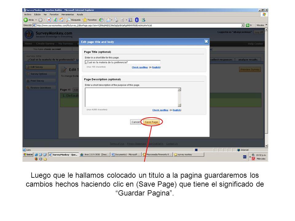 Luego que le hallamos colocado un titulo a la pagina guardaremos los cambios hechos haciendo clic en (Save Page) que tiene el significado de Guardar Pagina .