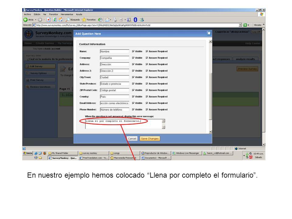 En nuestro ejemplo hemos colocado Llena por completo el formulario .