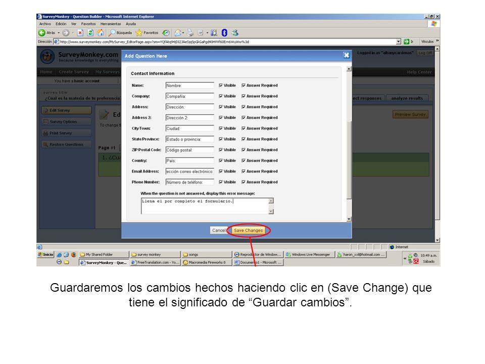 Guardaremos los cambios hechos haciendo clic en (Save Change) que tiene el significado de Guardar cambios .