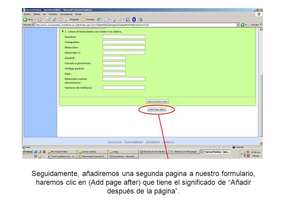Seguidamente, añadiremos una segunda pagina a nuestro formulario, haremos clic en (Add page after) que tiene el significado de Añadir después de la página .