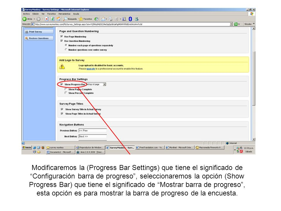 Modificaremos la (Progress Bar Settings) que tiene el significado de Configuración barra de progreso , seleccionaremos la opción (Show Progress Bar) que tiene el significado de Mostrar barra de progreso , esta opción es para mostrar la barra de progreso de la encuesta.
