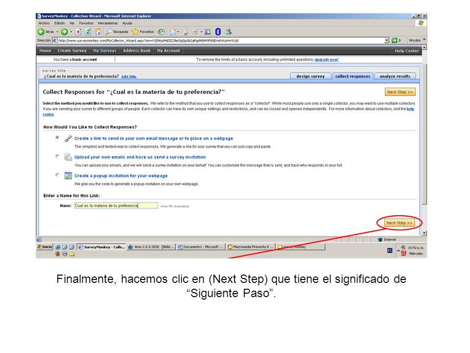 Finalmente, hacemos clic en (Next Step) que tiene el significado de Siguiente Paso .