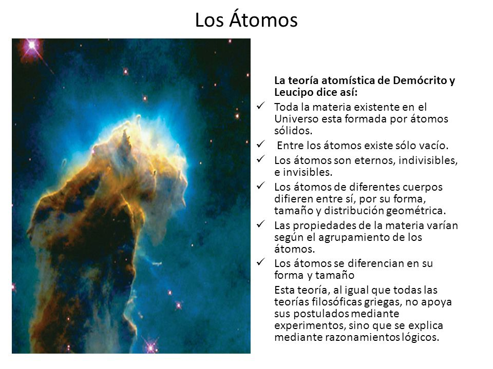 Los Átomos La teoría atomística de Demócrito y Leucipo dice así: