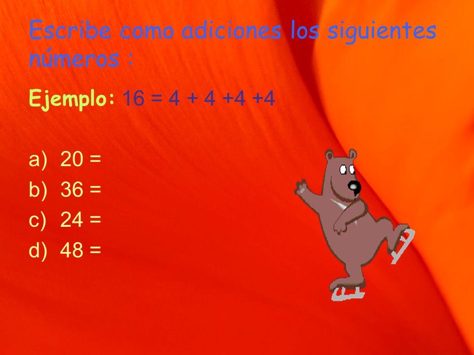 Escribe como adiciones los siguientes números :