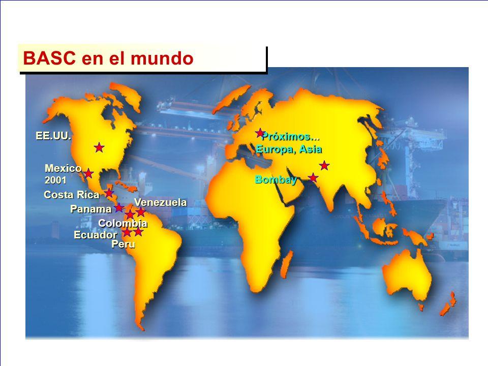 BASC en el mundo EE.UU. Próximos... Europa, Asia Mexico 2001 Bombay