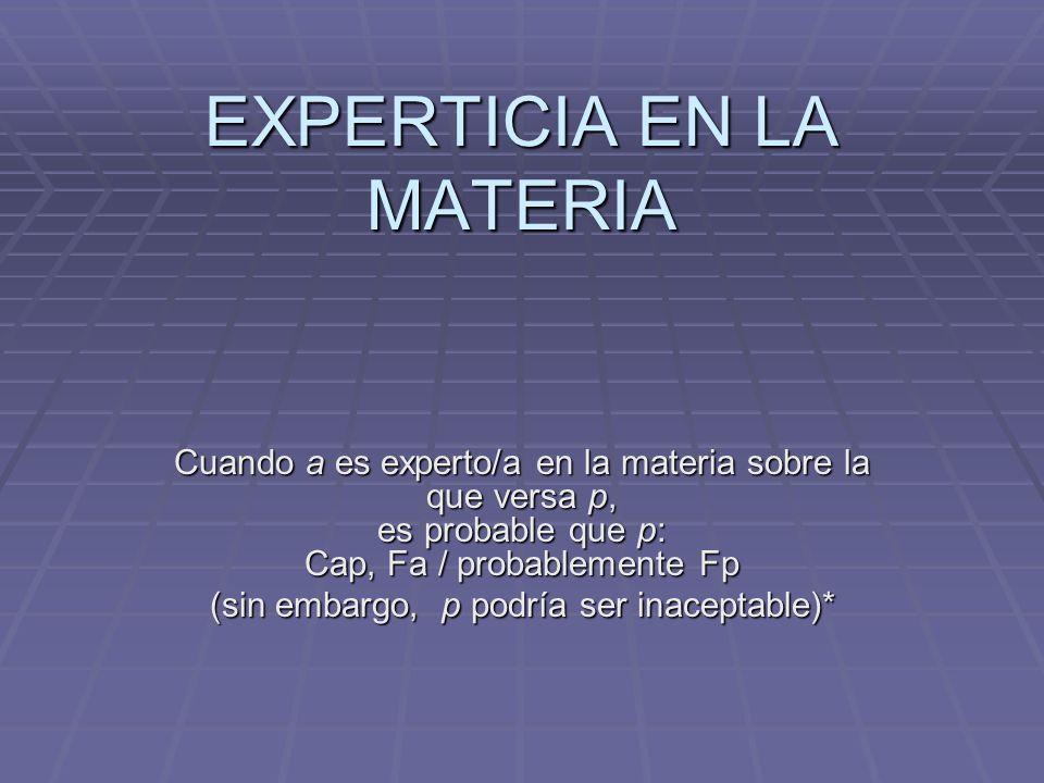 EXPERTICIA EN LA MATERIA