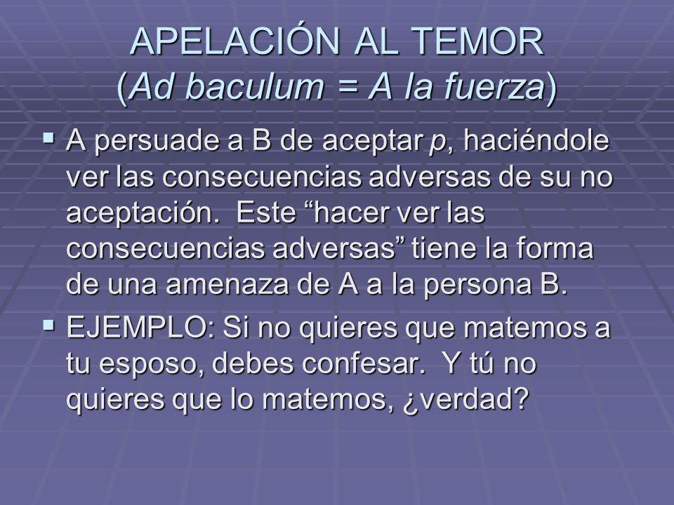 APELACIÓN AL TEMOR (Ad baculum = A la fuerza)