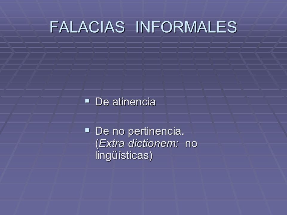 FALACIAS INFORMALES De atinencia