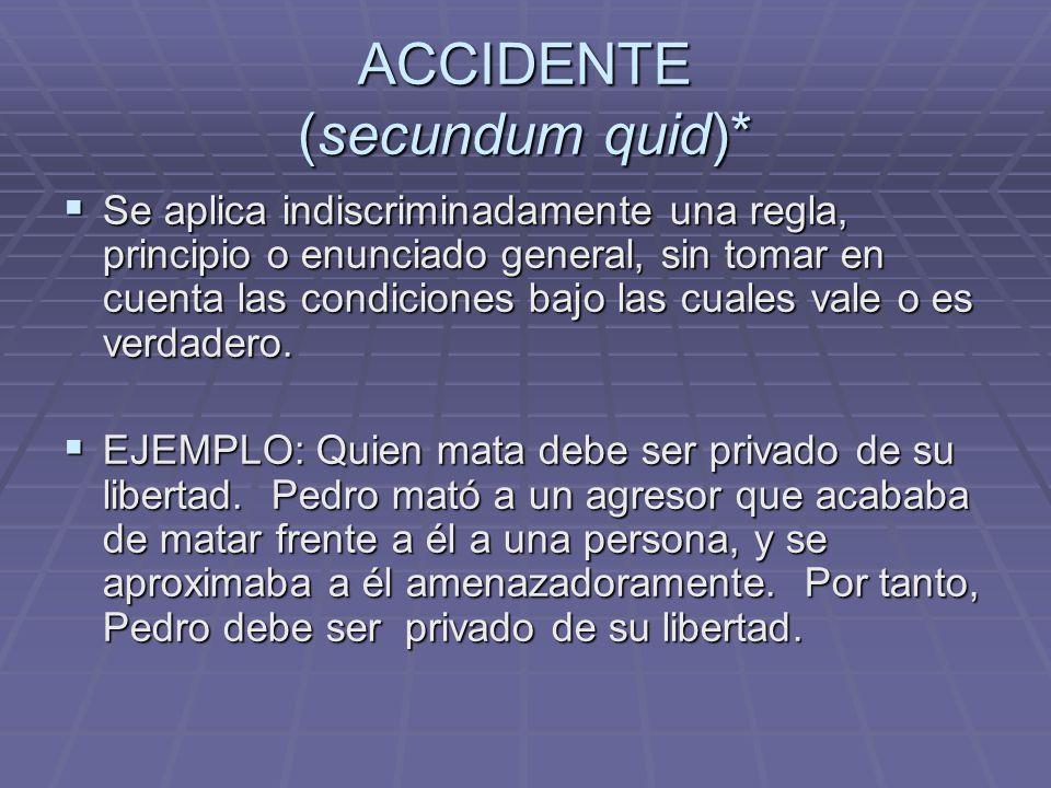 ACCIDENTE (secundum quid)*