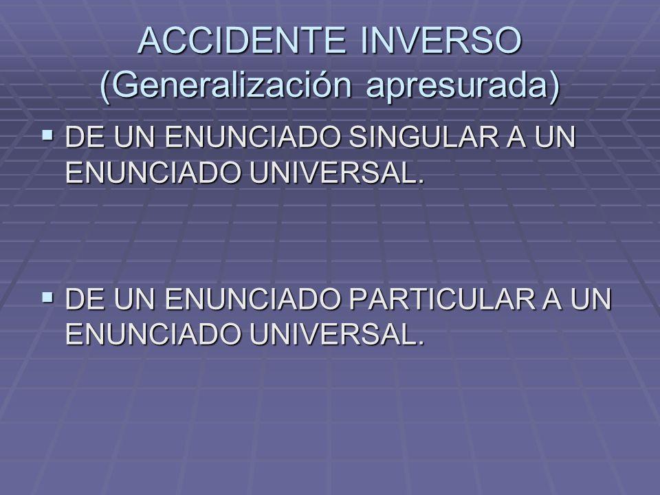 ACCIDENTE INVERSO (Generalización apresurada)