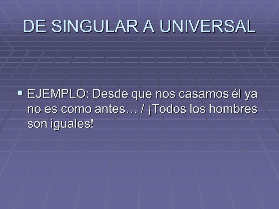 DE SINGULAR A UNIVERSAL