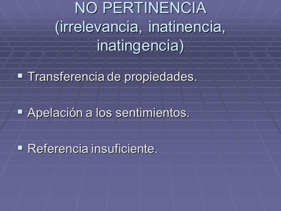 NO PERTINENCIA (irrelevancia, inatinencia, inatingencia)