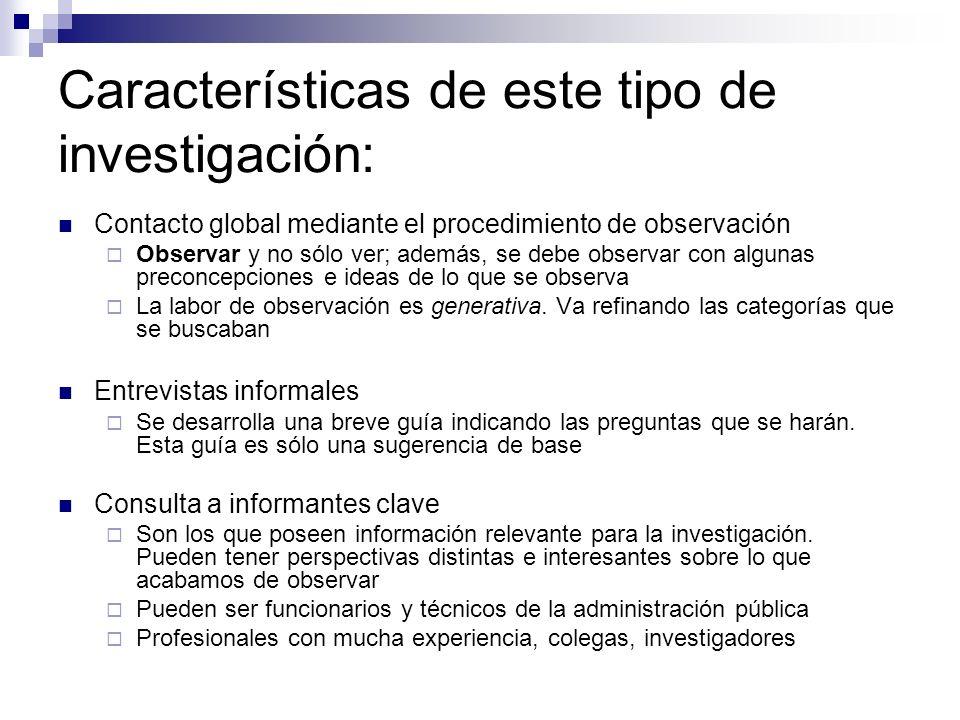 Características de este tipo de investigación: