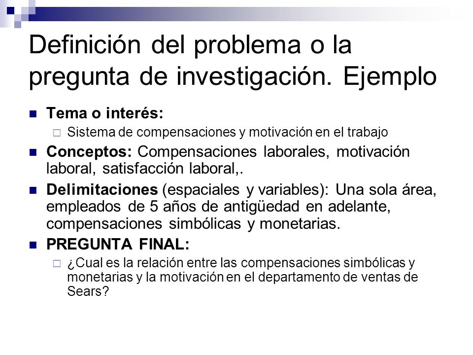 Definición del problema o la pregunta de investigación. Ejemplo