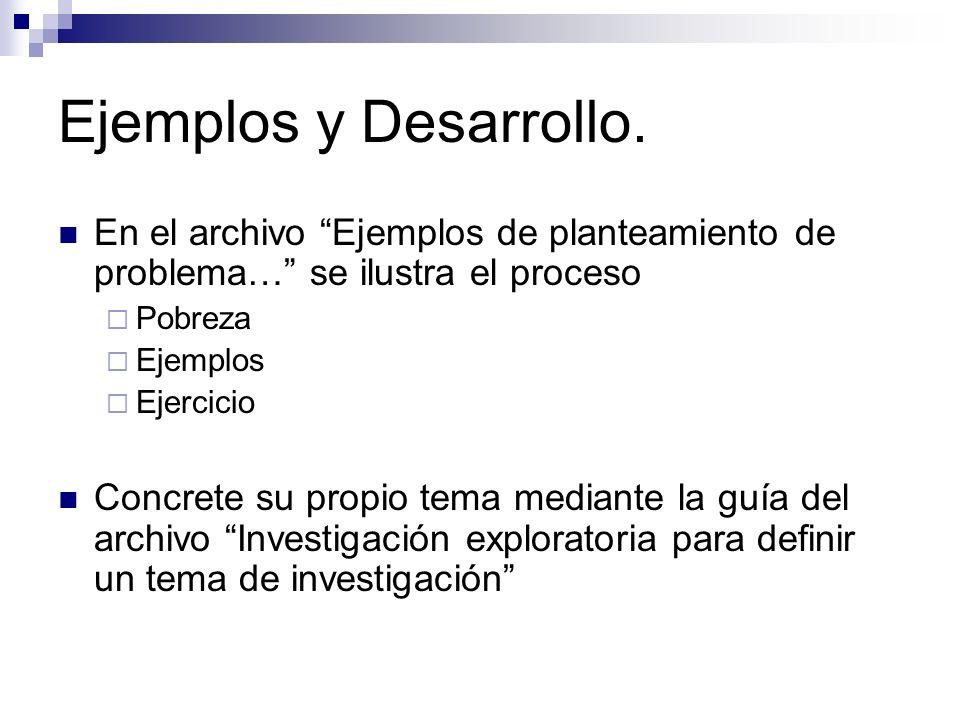 Ejemplos y Desarrollo. En el archivo Ejemplos de planteamiento de problema… se ilustra el proceso.