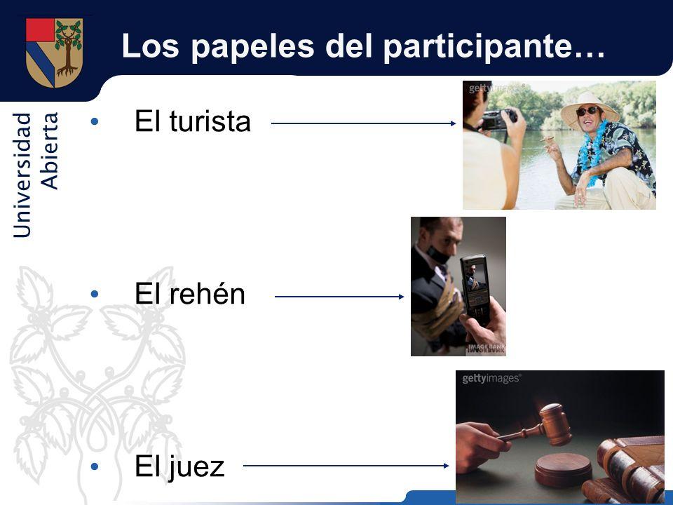 Los papeles del participante…