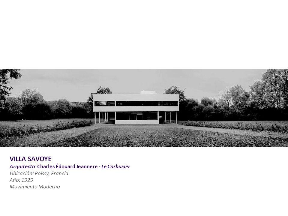 VILLA SAVOYE Arquitecto: Charles Édouard Jeannere - Le Corbusier Ubicación: Poissy, Francia Año: 1929.